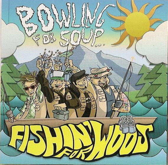 Fishin-for-woos-bowling-for-soup